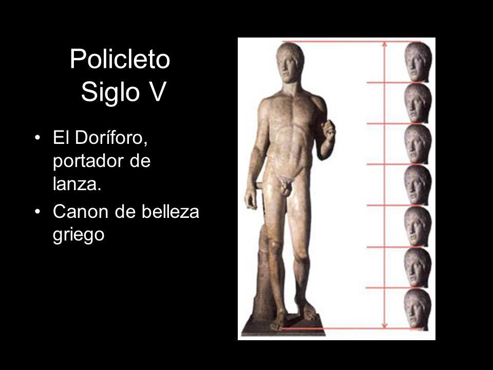 Policleto Siglo V El Doríforo, portador de lanza. Canon de belleza griego