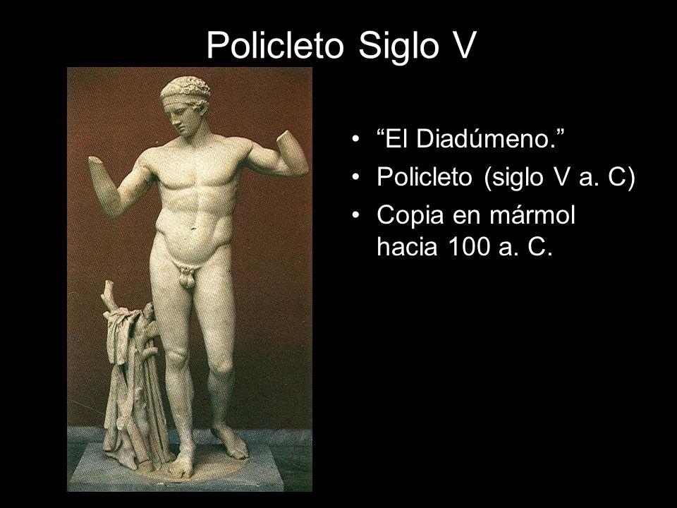 Policleto Siglo V El Diadúmeno. Policleto (siglo V a. C) Copia en mármol hacia 100 a. C.