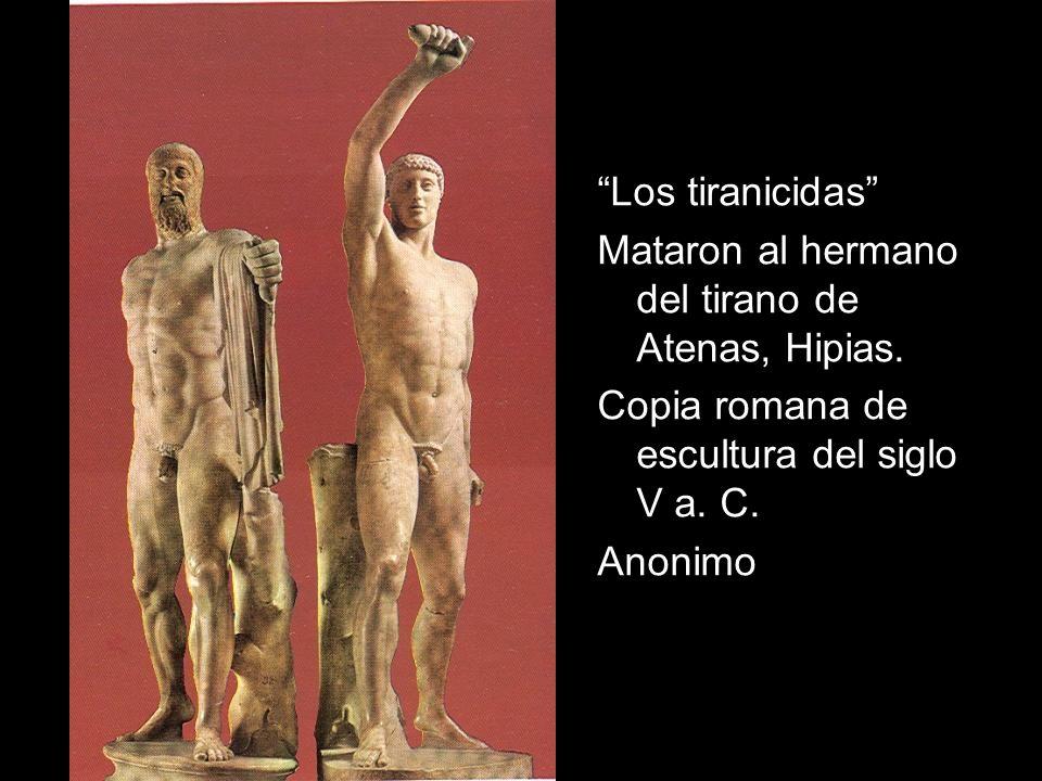 Los tiranicidas Mataron al hermano del tirano de Atenas, Hipias. Copia romana de escultura del siglo V a. C. Anonimo
