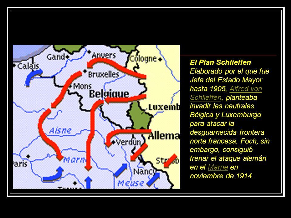 El Plan Schlieffen Elaborado por el que fue Jefe del Estado Mayor hasta 1905, Alfred von Schlieffen, planteaba invadir las neutrales Bélgica y Luxembu