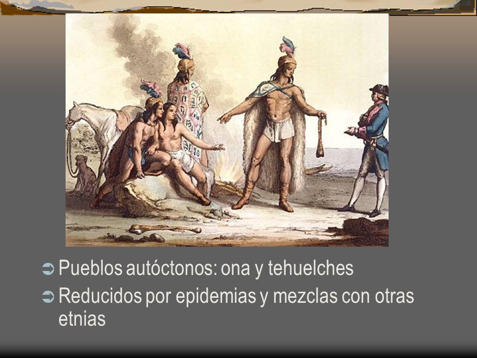 Pueblos autóctonos: ona y tehuelches Reducidos por epidemias y mezclas con otras etnias
