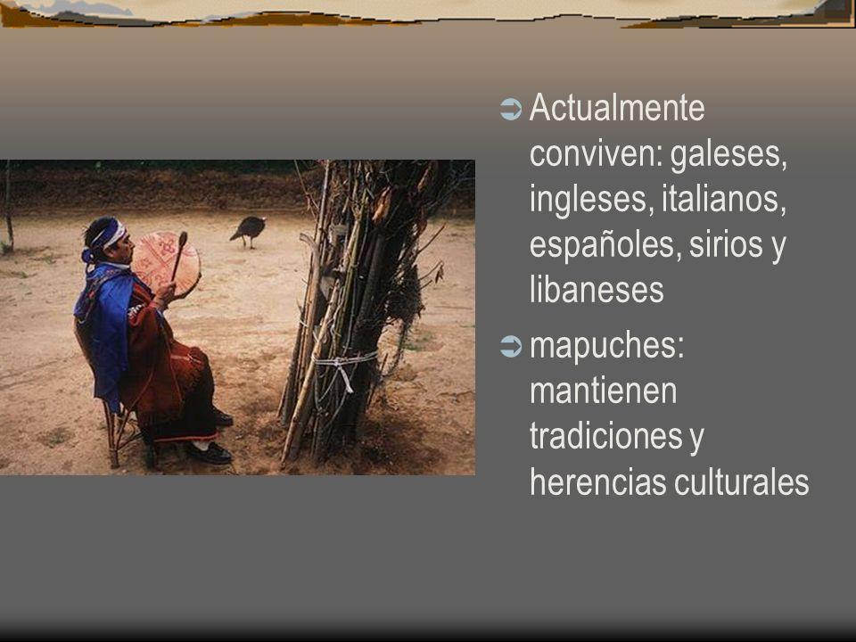 Actualmente conviven: galeses, ingleses, italianos, españoles, sirios y libaneses mapuches: mantienen tradiciones y herencias culturales