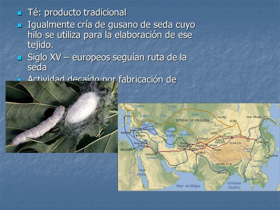 Té: producto tradicional Té: producto tradicional Igualmente cría de gusano de seda cuyo hilo se utiliza para la elaboración de ese tejido. Igualmente