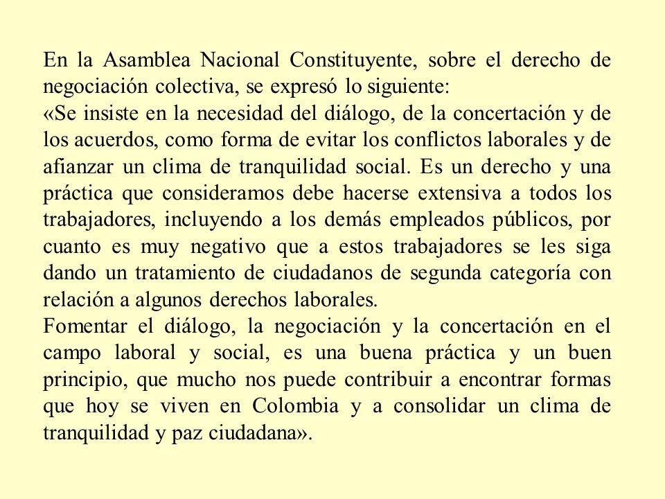 En la Asamblea Nacional Constituyente, sobre el derecho de negociación colectiva, se expresó lo siguiente: «Se insiste en la necesidad del diálogo, de