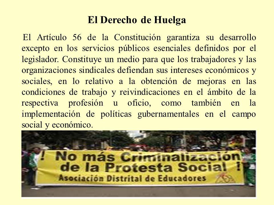 El Derecho de Huelga El Artículo 56 de la Constitución garantiza su desarrollo excepto en los servicios públicos esenciales definidos por el legislado