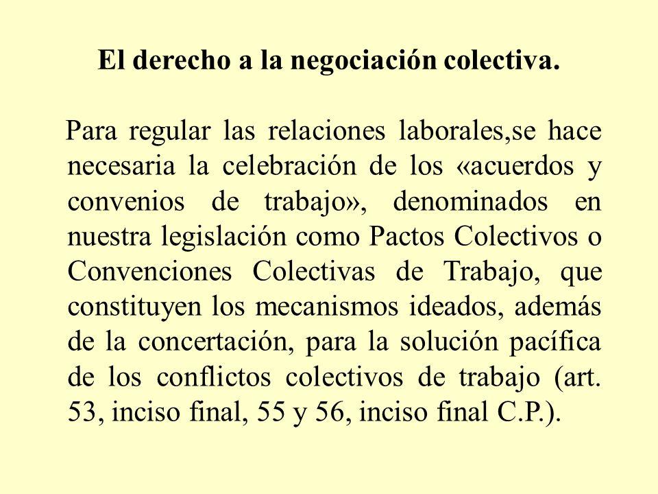 El derecho a la negociación colectiva. Para regular las relaciones laborales,se hace necesaria la celebración de los «acuerdos y convenios de trabajo»