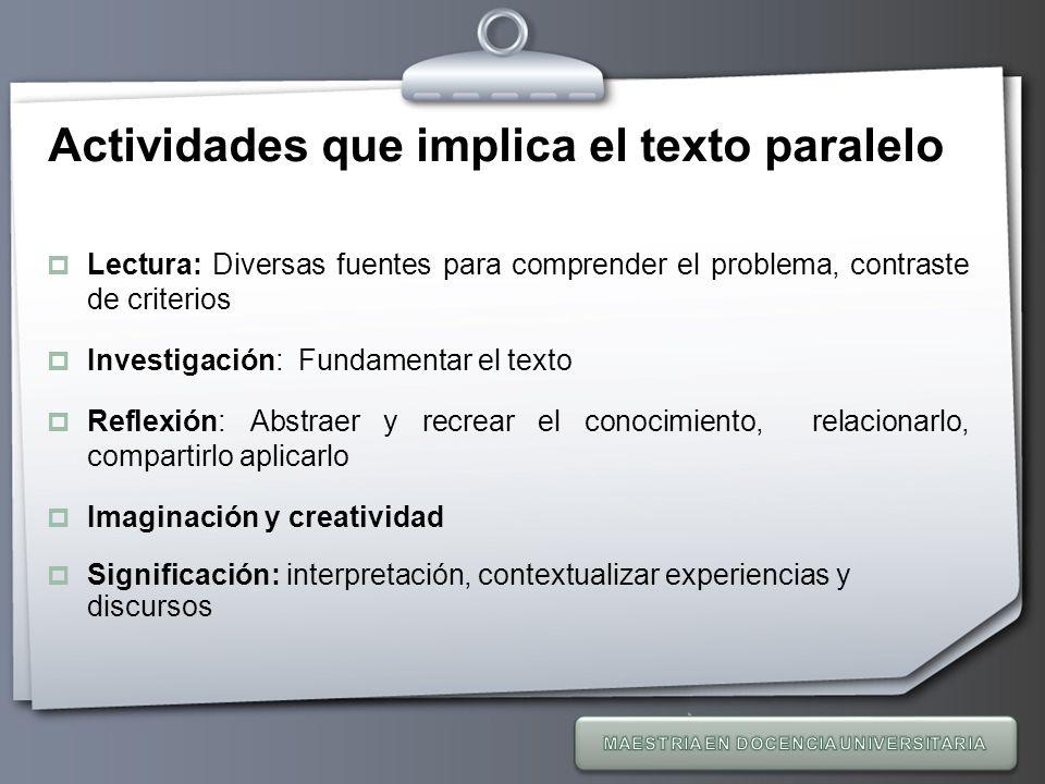 Your Logo Actividades que implica el texto paralelo Lectura: Diversas fuentes para comprender el problema, contraste de criterios Investigación: Funda
