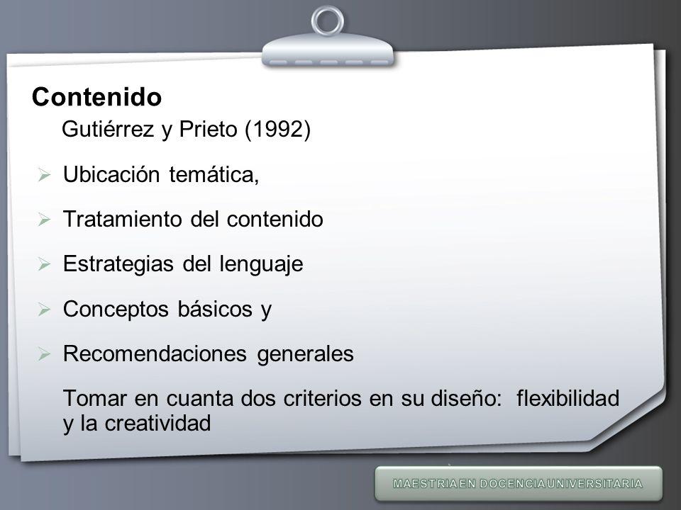 Your Logo Contenido Gutiérrez y Prieto (1992) Ubicación temática, Tratamiento del contenido Estrategias del lenguaje Conceptos básicos y Recomendacion