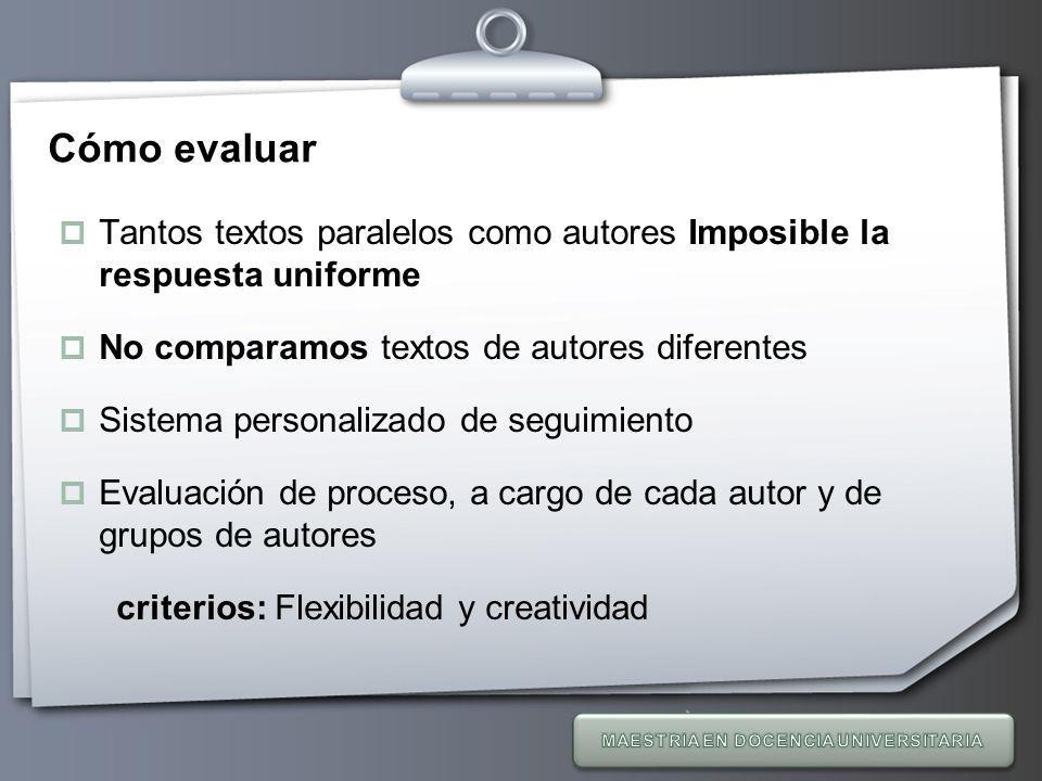 Your Logo Cómo evaluar Tantos textos paralelos como autores Imposible la respuesta uniforme No comparamos textos de autores diferentes Sistema persona