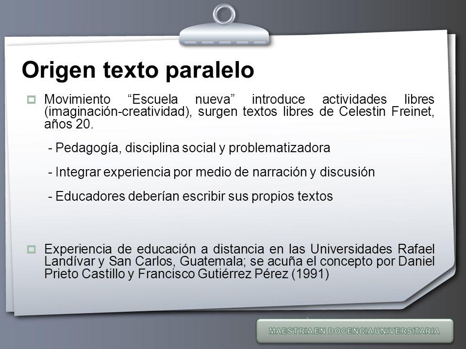 Your Logo Origen texto paralelo Movimiento Escuela nueva introduce actividades libres (imaginación-creatividad), surgen textos libres de Celestin Frei
