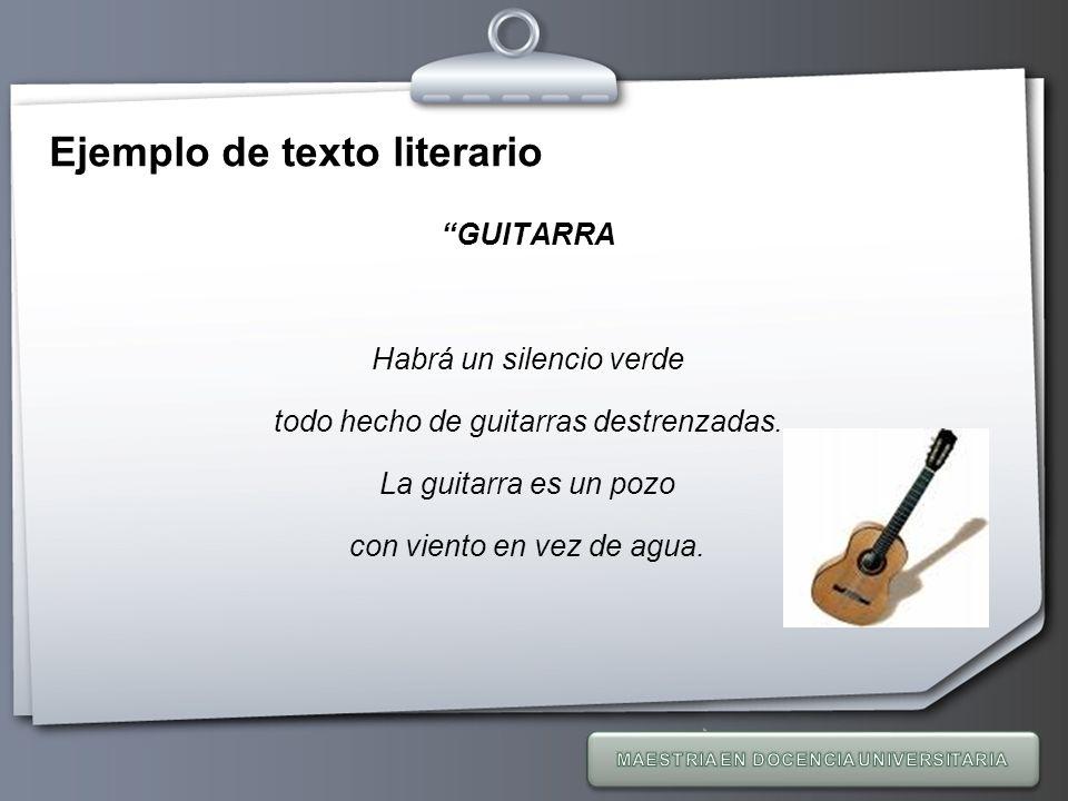 Your Logo Ejemplo de texto literario GUITARRA Habrá un silencio verde todo hecho de guitarras destrenzadas. La guitarra es un pozo con viento en vez d