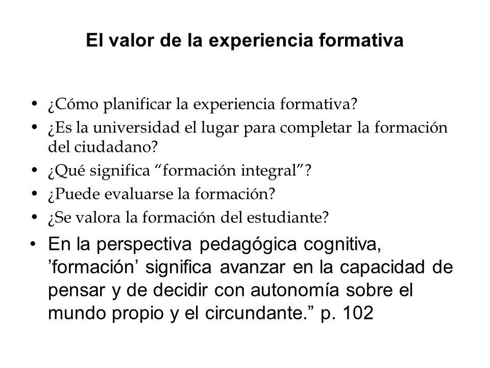 El valor de la experiencia formativa ¿Cómo planificar la experiencia formativa.