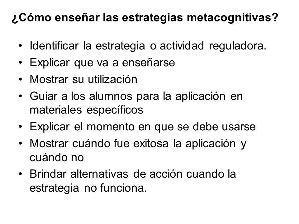¿Cómo enseñar las estrategias metacognitivas.Identificar la estrategia o actividad reguladora.