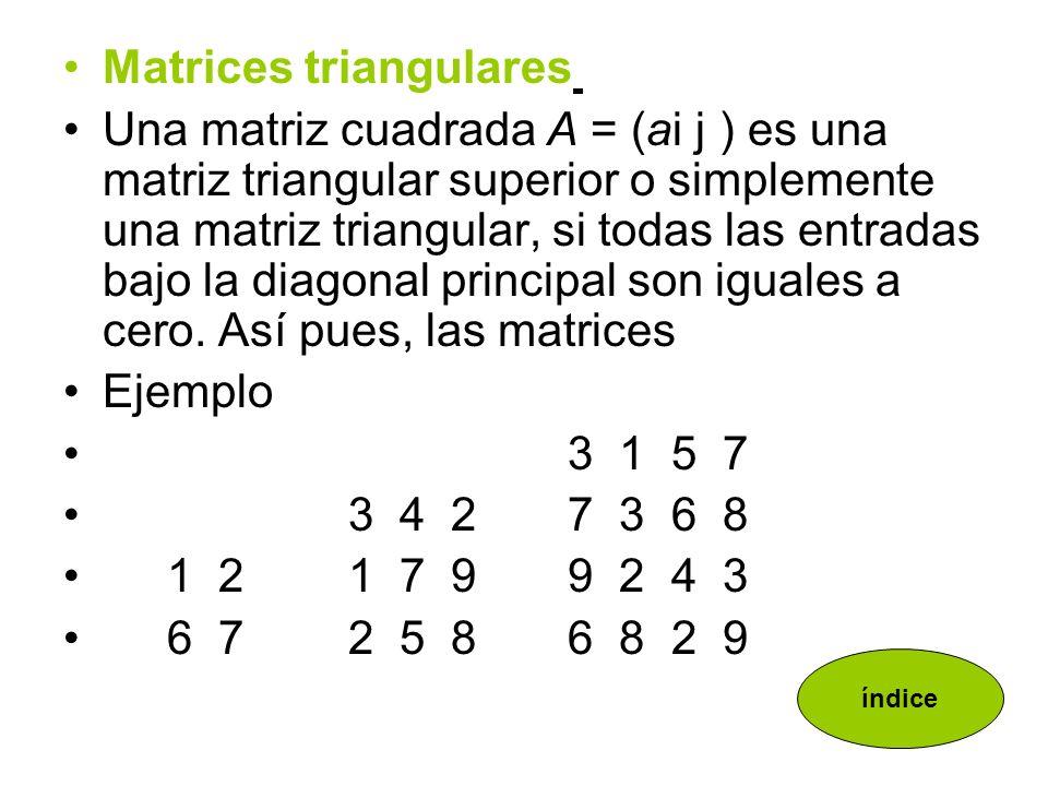 Rectangular Aquella matriz que tiene distinto número de filas que de columnas 3 5 7 4 9 a= 7 6 8 2 4 2 4 7 9 3 índice