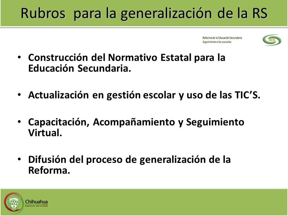 Rubros para la generalización de la RS Construcción del Normativo Estatal para la Educación Secundaria. Actualización en gestión escolar y uso de las