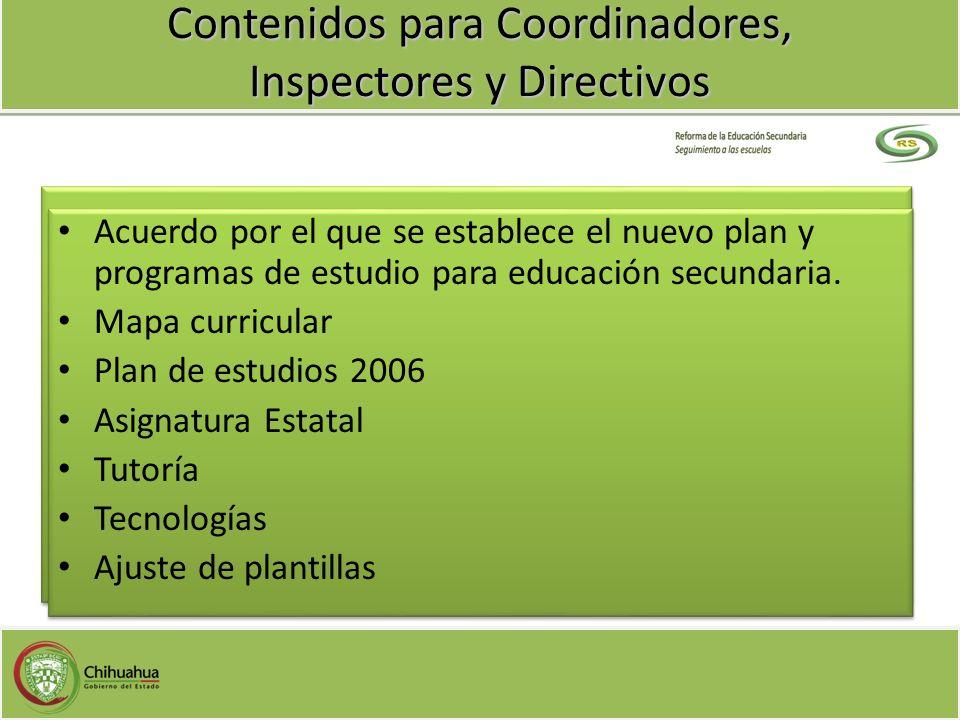 Contenidos para Coordinadores, Inspectores y Directivos Acuerdo por el que se establece el nuevo plan y programas de estudio para educación secundaria