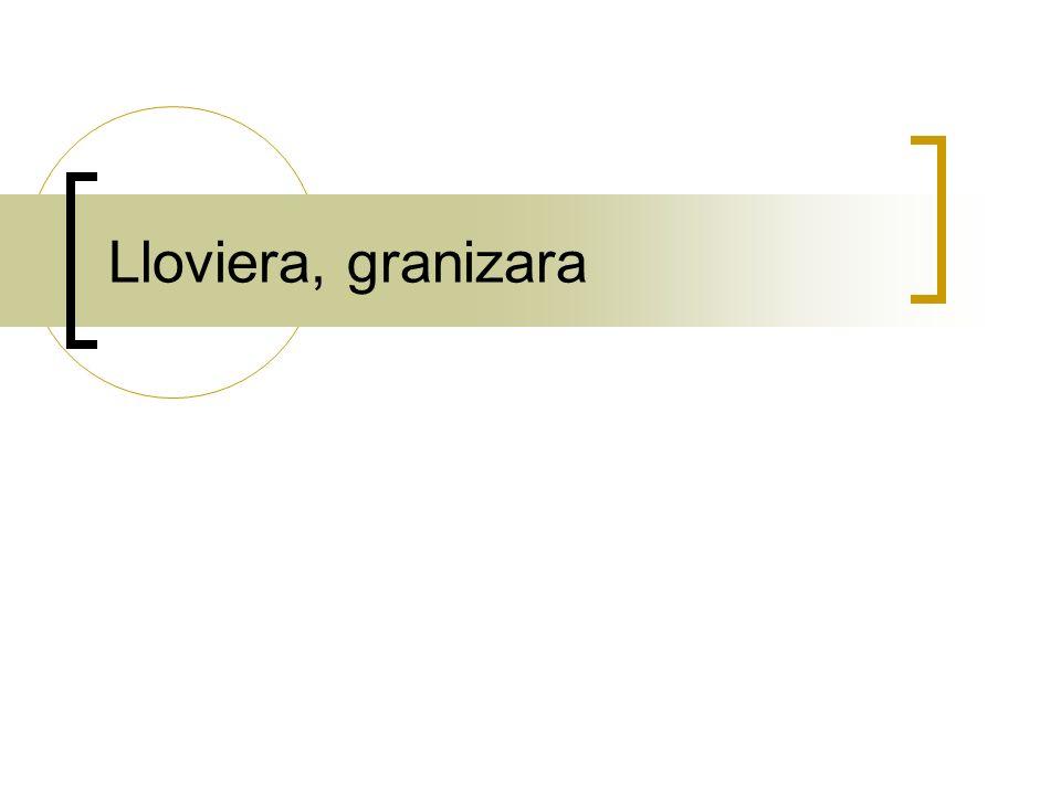 Lloviera, granizara