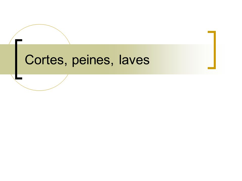 Cortes, peines, laves