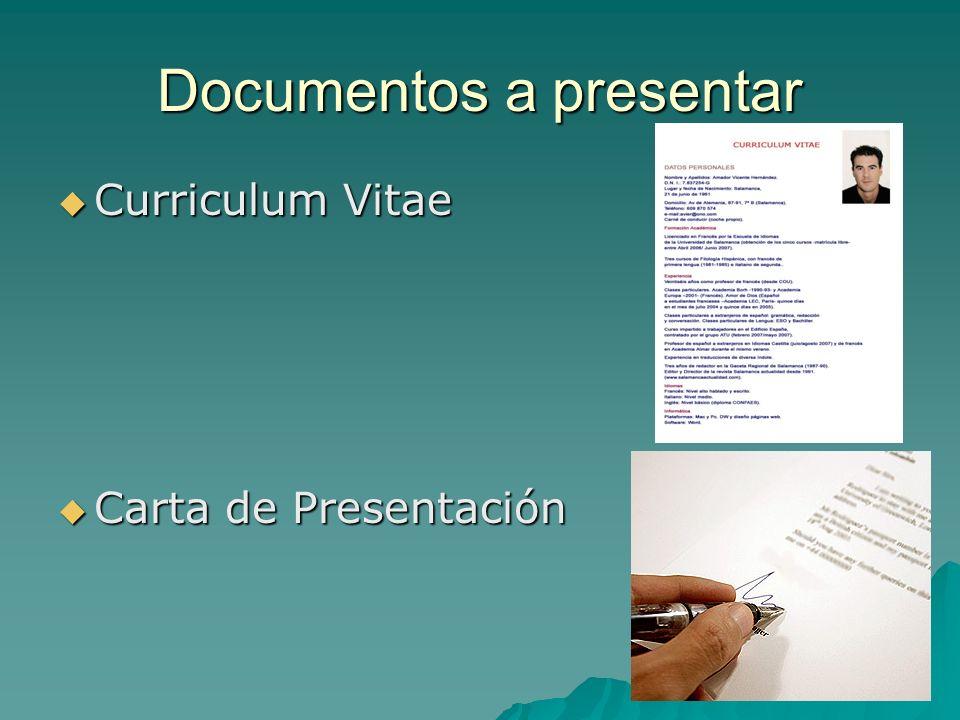 Documentos a presentar Curriculum Vitae Curriculum Vitae Carta de Presentación Carta de Presentación