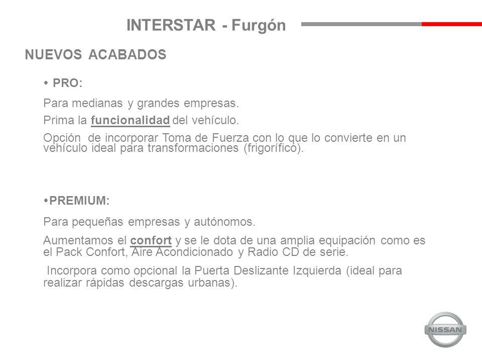 NUEVOS ACABADOS INTERSTAR - Furgón PRO: Para medianas y grandes empresas.