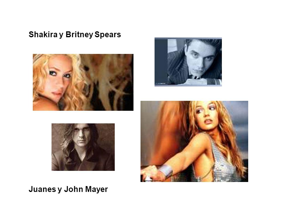Shakira y Britney Spears Juanes y John Mayer