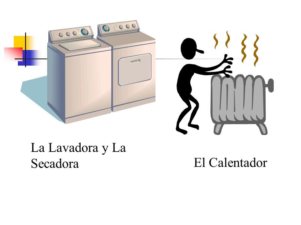 La Lavadora y La Secadora El Calentador