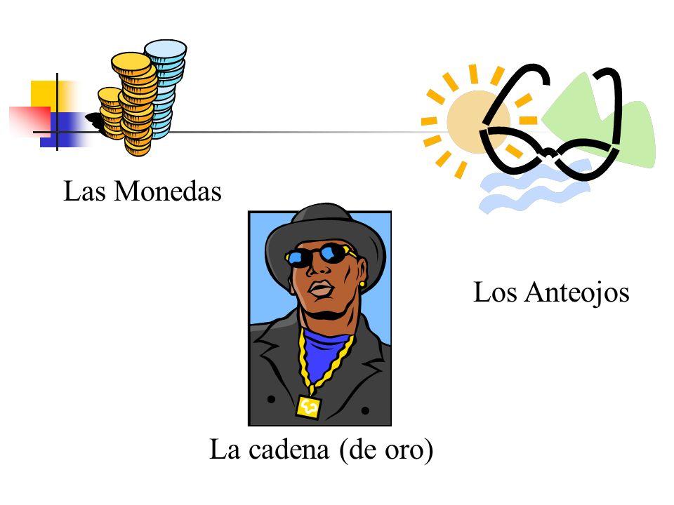 Las Monedas La cadena (de oro) Los Anteojos