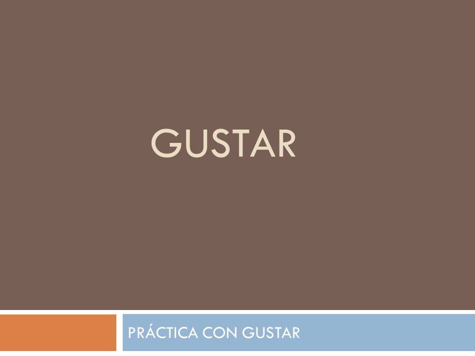 GUSTAR PRÁCTICA CON GUSTAR
