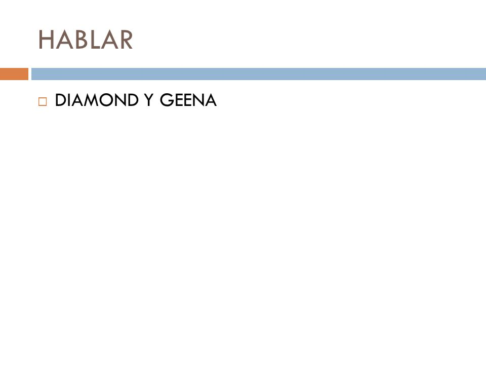 HABLAR DIAMOND Y GEENA