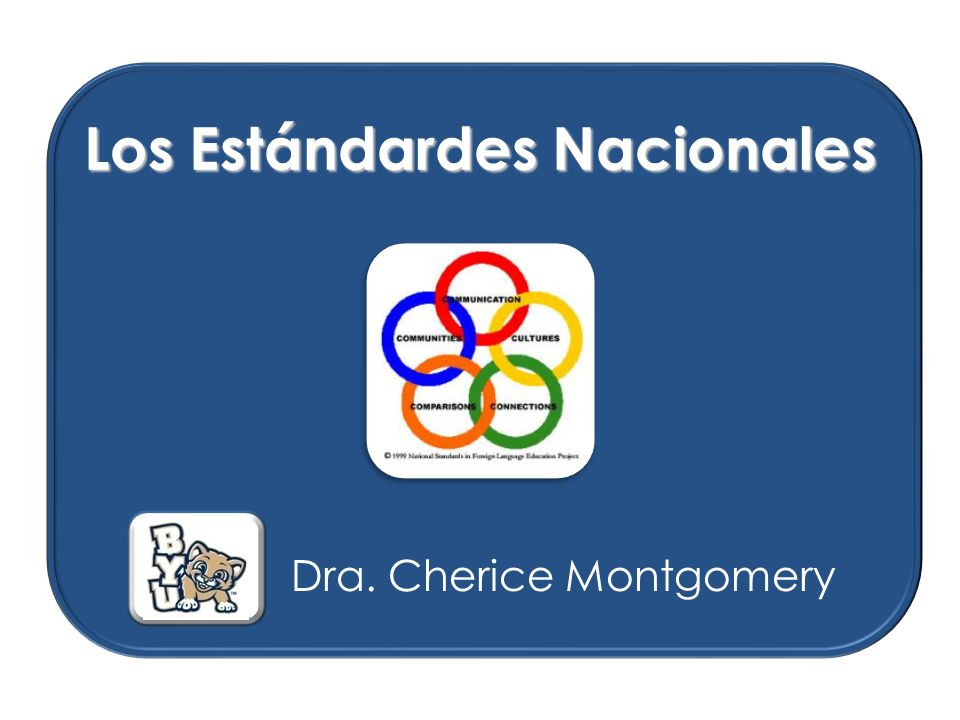Los Estándardes Nacionales Dra. Cherice Montgomery