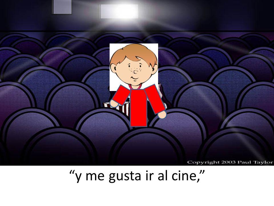 y me gusta ir al cine,