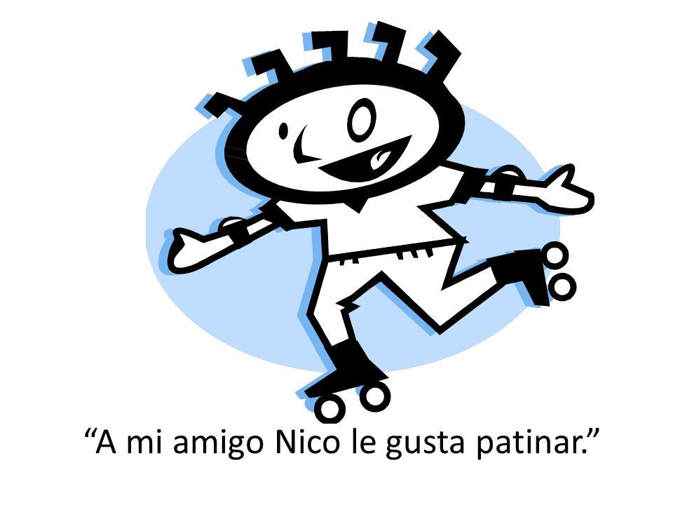 A mi amigo Nico le gusta patinar.