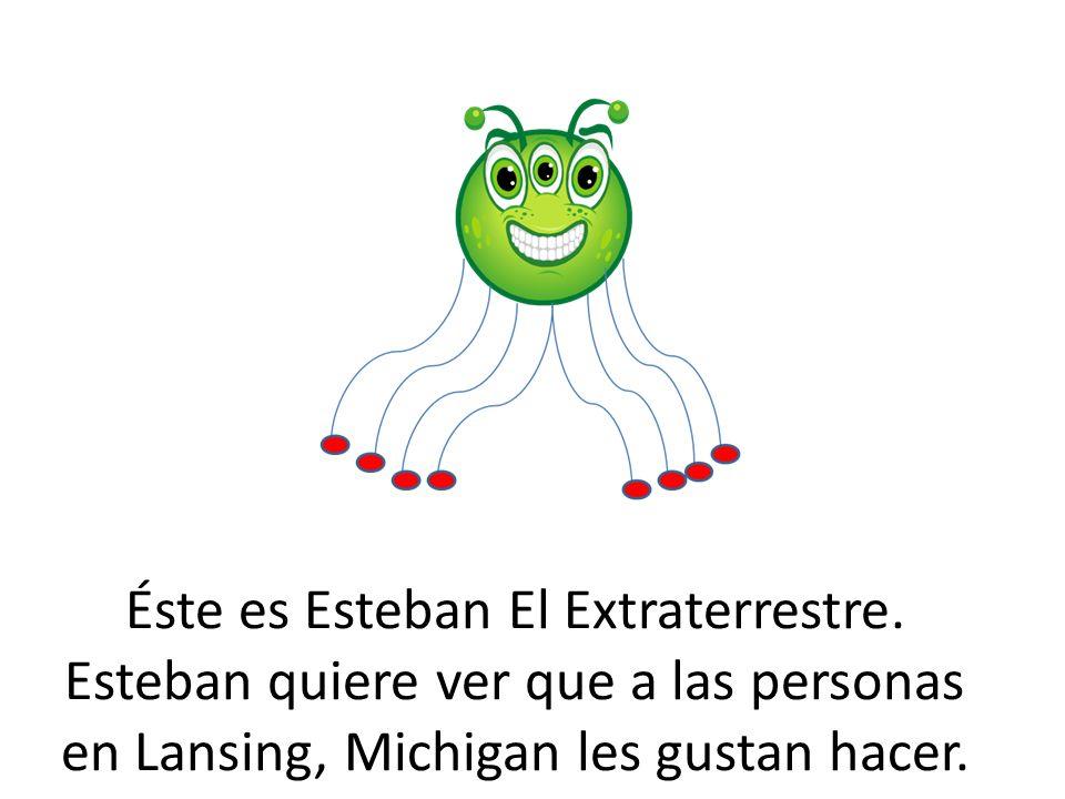 Éste es Esteban El Extraterrestre. Esteban quiere ver que a las personas en Lansing, Michigan les gustan hacer.