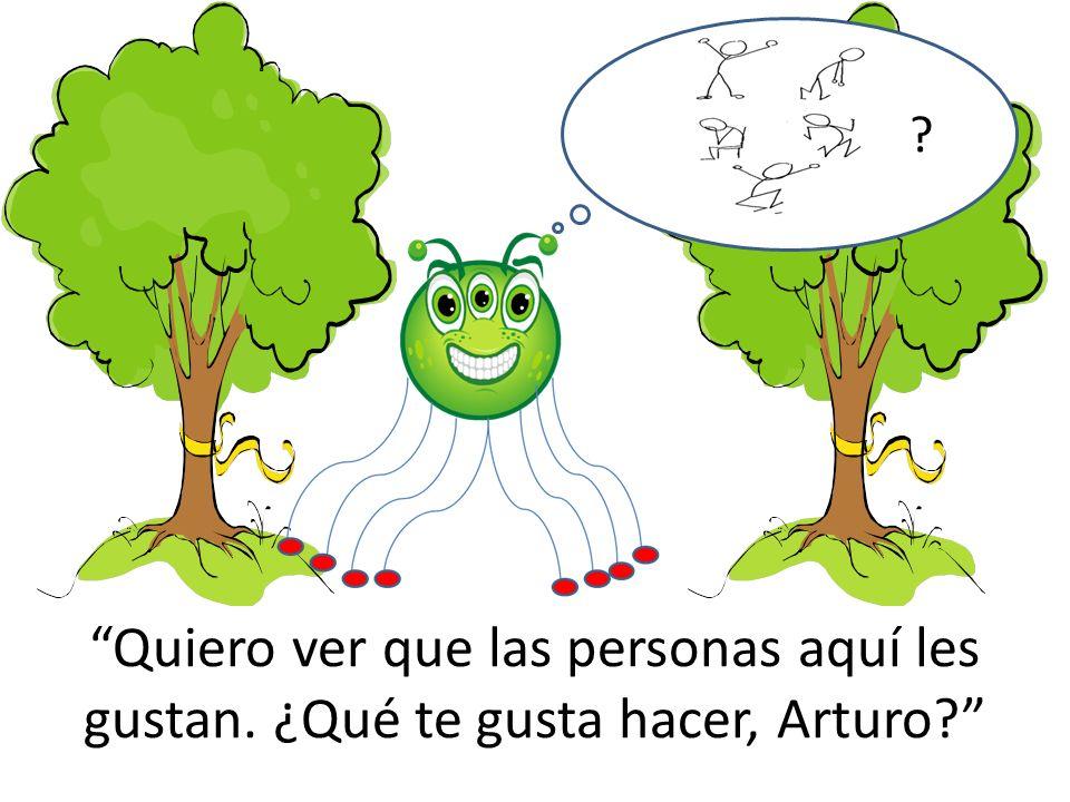 Gracias Arturo. ¡Adiós! dice Esteban.