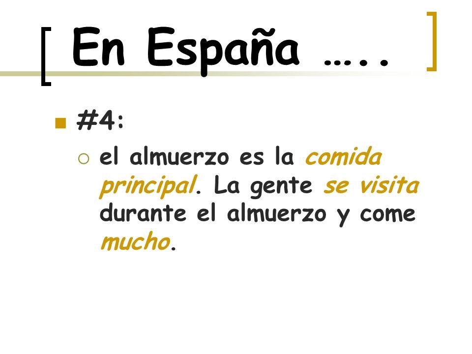 En España …..#5: la gente come el almuerzo en una hora y a veces más (2,3,4 horas…).