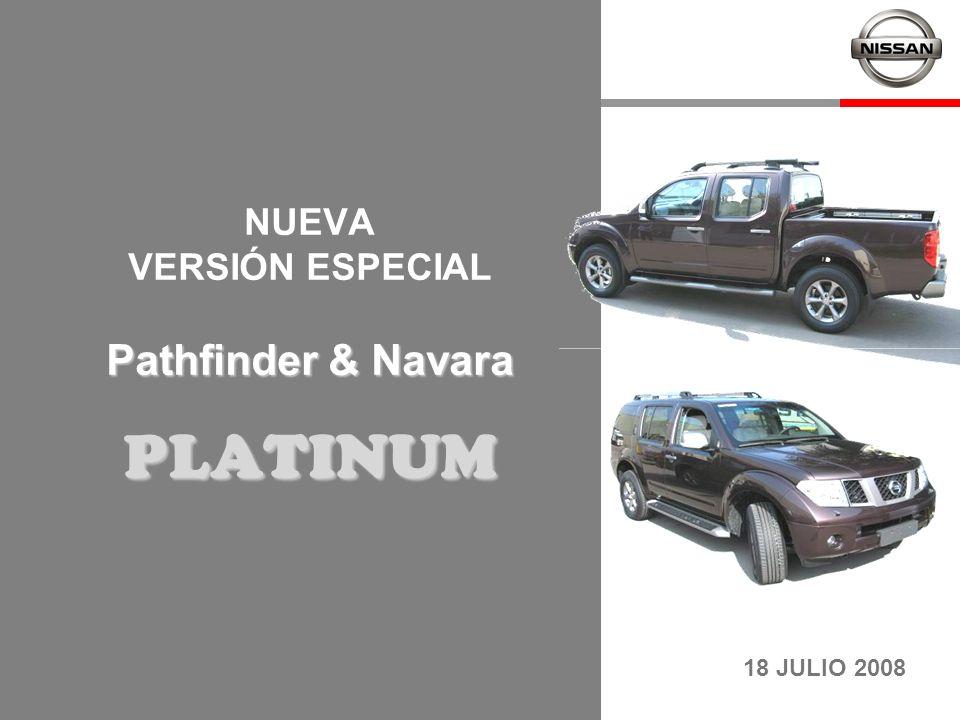 Pathfinder & Navara PLATINUM NUEVA VERSIÓN ESPECIAL Pathfinder & Navara PLATINUM 18 JULIO 2008