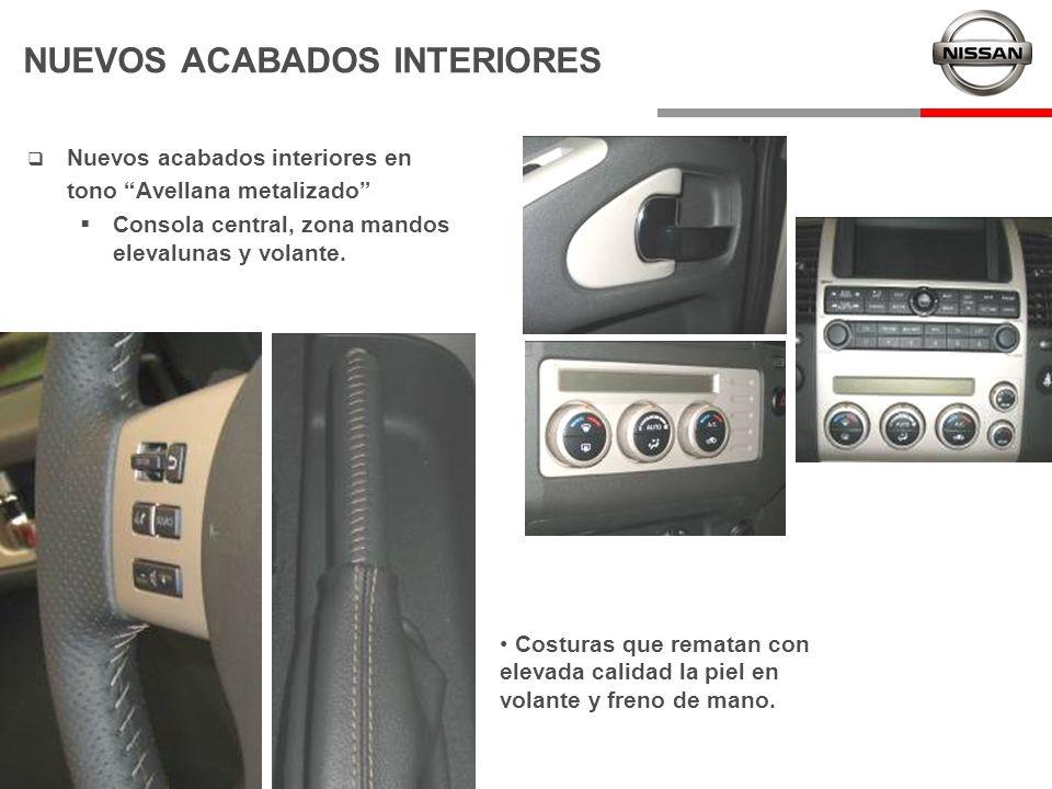 NUEVOS ACABADOS INTERIORES Nuevos acabados interiores en tono Avellana metalizado Consola central, zona mandos elevalunas y volante. Costuras que rema