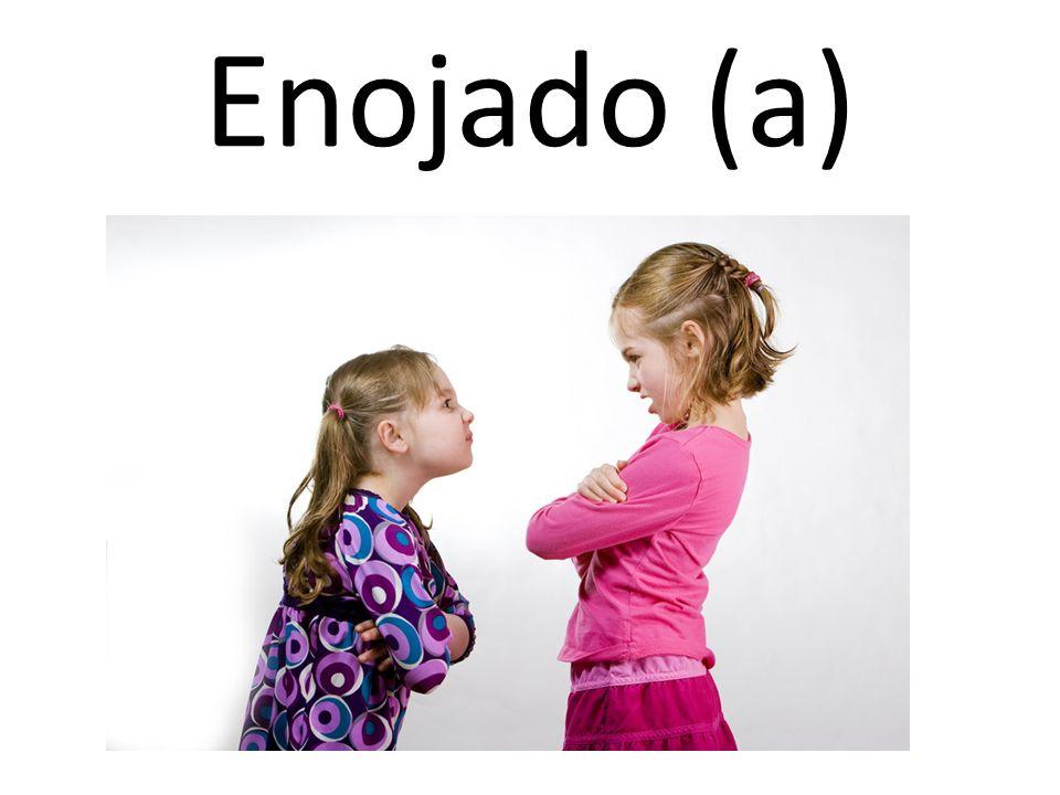Enojado (a)