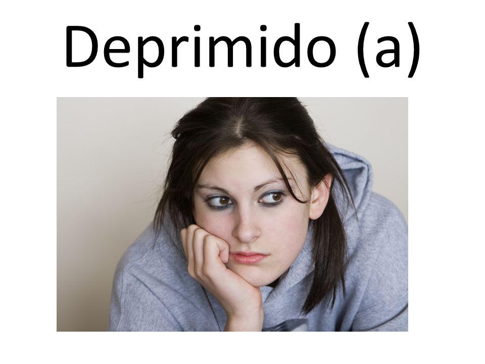 Deprimido (a)