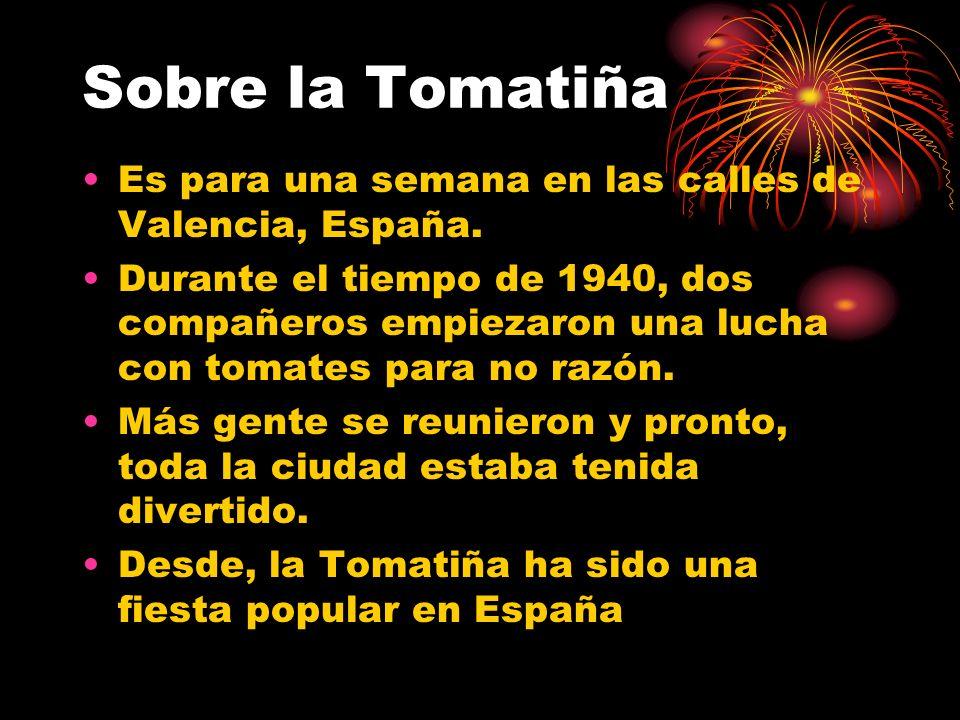 Sobre la Tomatiña Es para una semana en las calles de Valencia, España. Durante el tiempo de 1940, dos compañeros empiezaron una lucha con tomates par