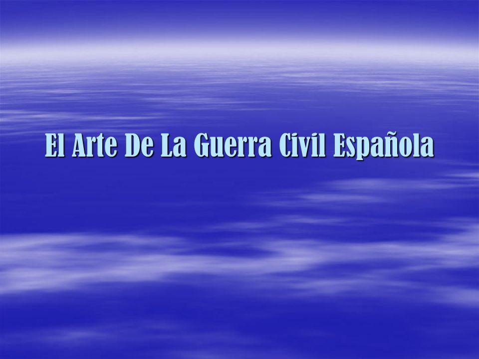 El Arte De La Guerra Civil Española