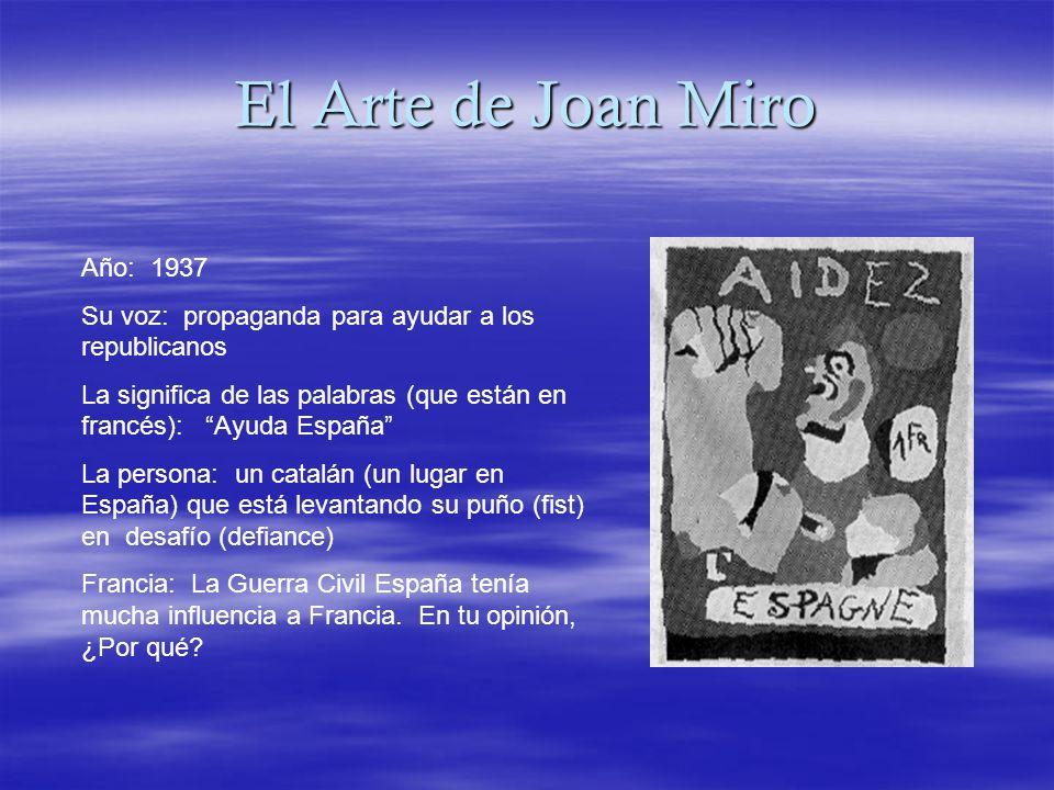El Arte de Joan Miro Año: 1937 Su voz: propaganda para ayudar a los republicanos La significa de las palabras (que están en francés): Ayuda España La