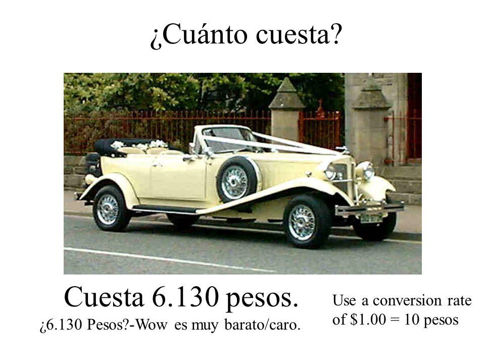 ¿Cuánto cuesta. Cuesta 6.130 pesos. ¿6.130 Pesos -Wow es muy barato/caro.