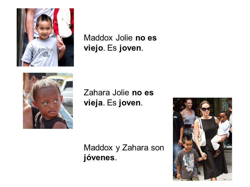 Maddox Jolie no es viejo. Es joven. Zahara Jolie no es vieja. Es joven. Maddox y Zahara son jóvenes.