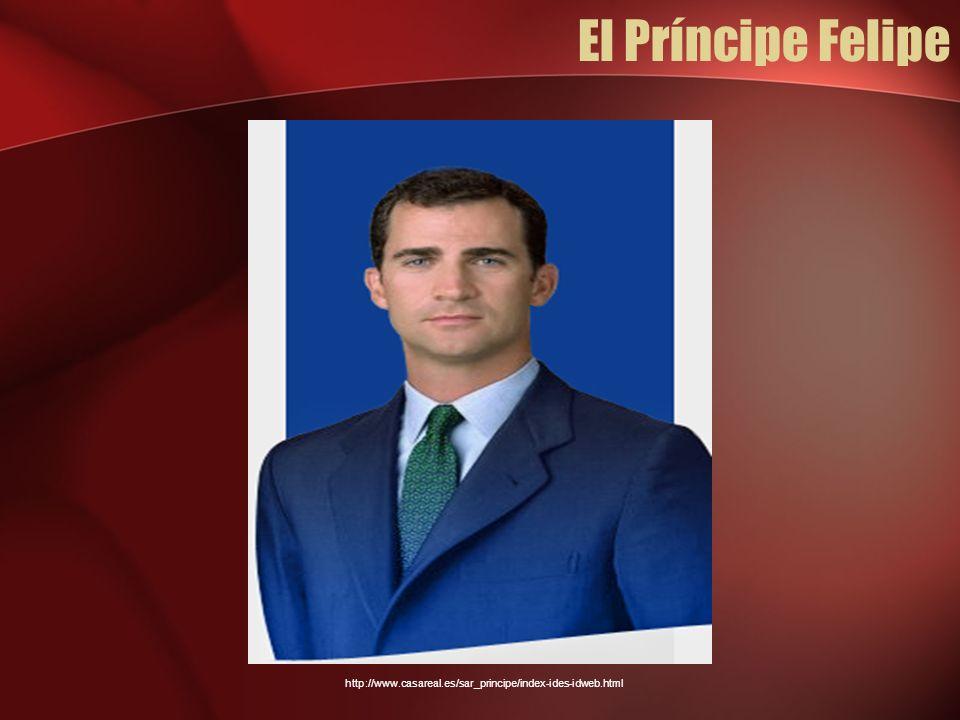 El Príncipe Felipe http://www.casareal.es/sar_principe/index-ides-idweb.html
