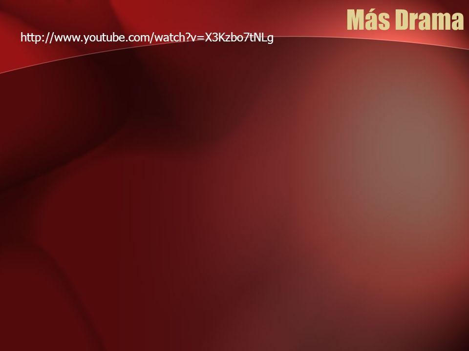 Y Aún Más Drama http://www.youtube.com/watch?v=VPQO7-LE0Gs