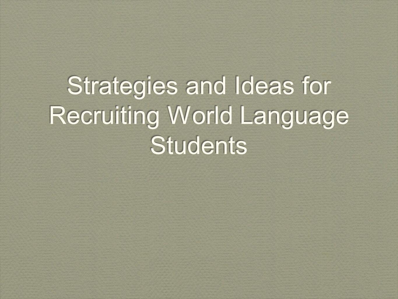 Strategies and Ideas for Recruiting World Language STudents Kaye Rizzuto Stephen Van Orden rizzutovanordenuflapresentation.wikispaces.c om