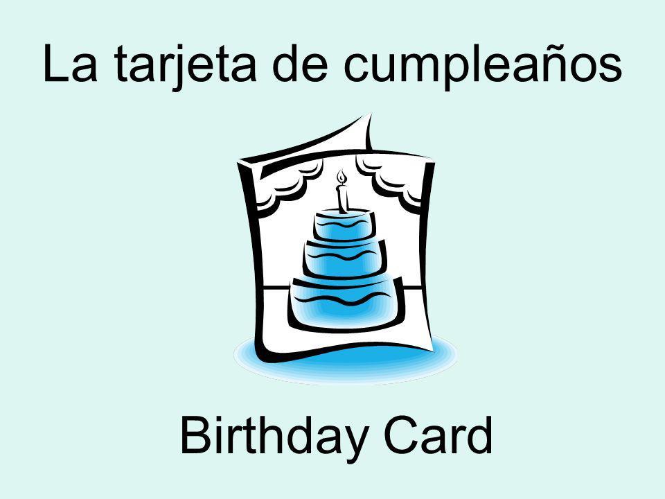 La tarjeta de cumpleaños Birthday Card