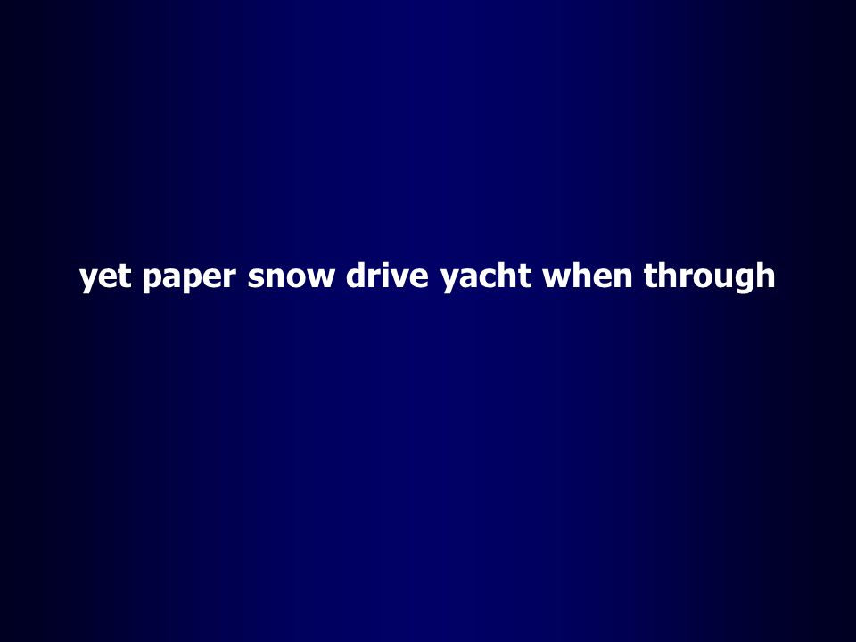 yet paper snow drive yacht when through