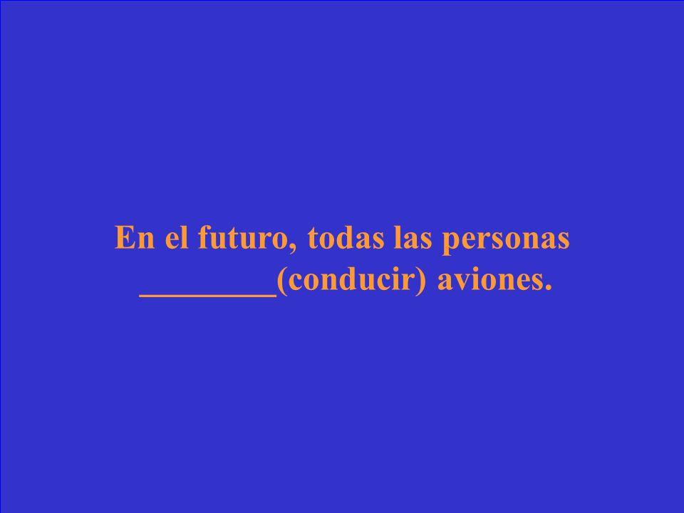 En el futuro, el mundo ______ (ser) mejor.